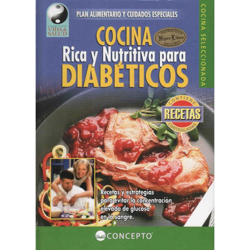 COCINA RICA Y NUTRITIVA PARA DIABÉTICOS