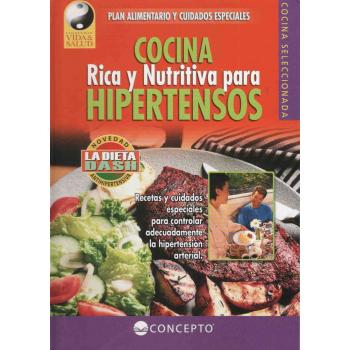 COCINA RICA Y NUTRITIVA PARA HIPERTENSOS
