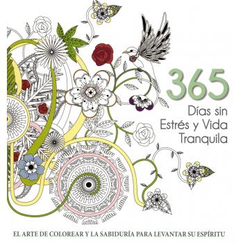 365 DIAS SIN ESTRÉS Y VIDA TRANQUILA.