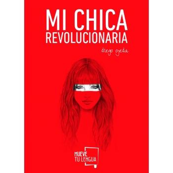 MI CHICA REVOLUCIONARIA.