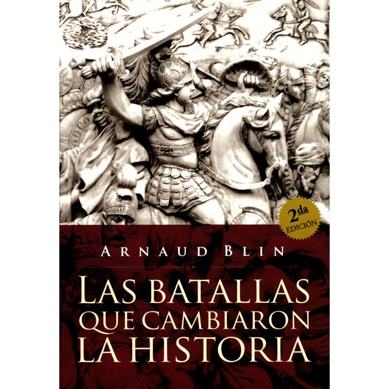 LAS BATALLAS QUE CAMBIARON LA HISTORIA
