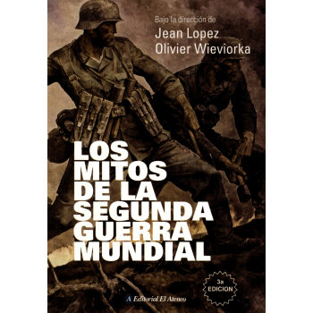 LOS MITOS DE LA SEGUNDA GUERRA MUNDIAL.