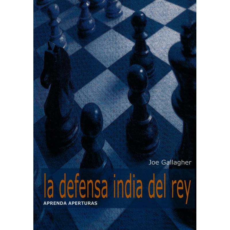 APRENDA APERTURAS. LA DEFENSA INDIA DEL REY