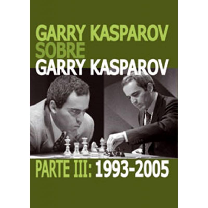 GARRY KASPAROV SOBRE GARRY KASPAROV III