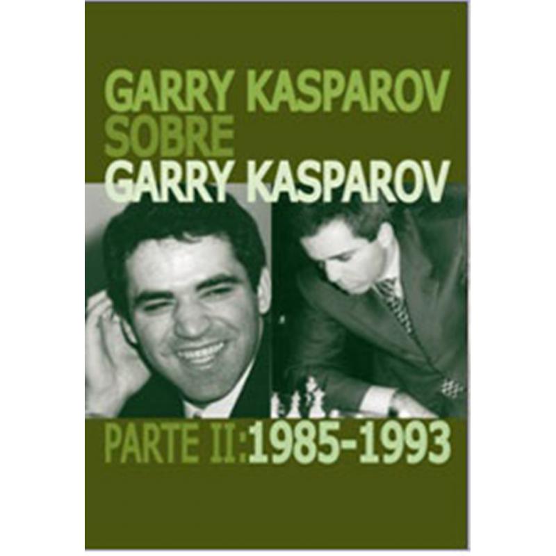 GARRY KASPAROV SOBRE GARRY KASPAROV II