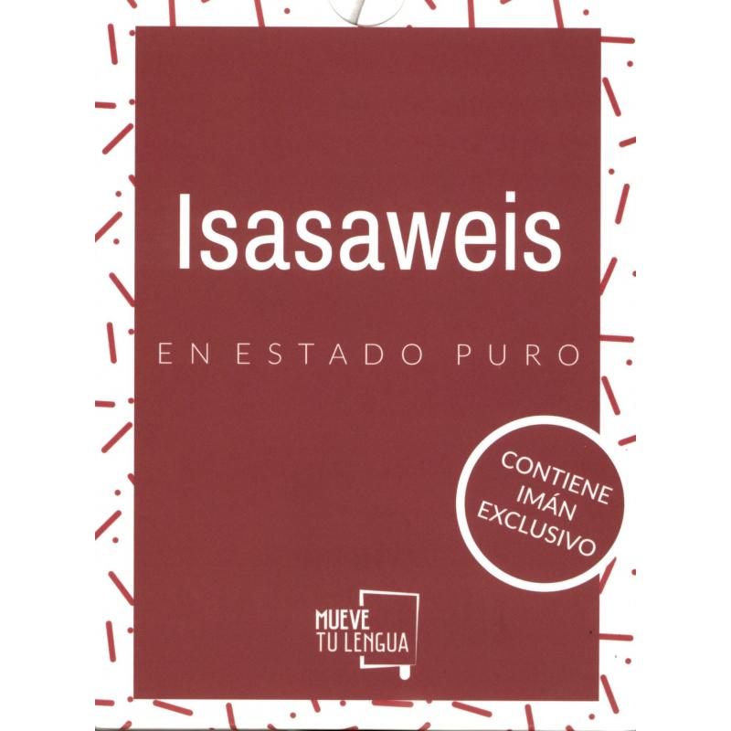 ISASAWEIS EN ESTADO PURO