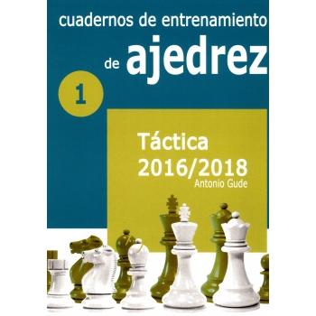 CUADERNOS DE ENTRENAMIENTO DE AJEDREZ 1: TÁCTICA 2016-2018.