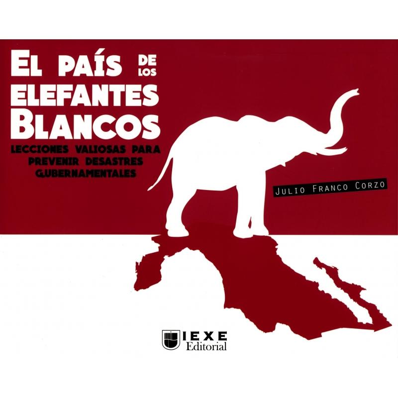 EL PAÍS DE LOS ELEFANTES BLANCOS.