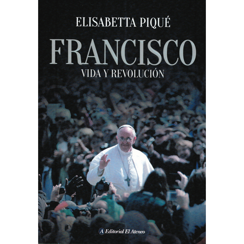 FRANCISCO, VIDA Y REVOLUCION
