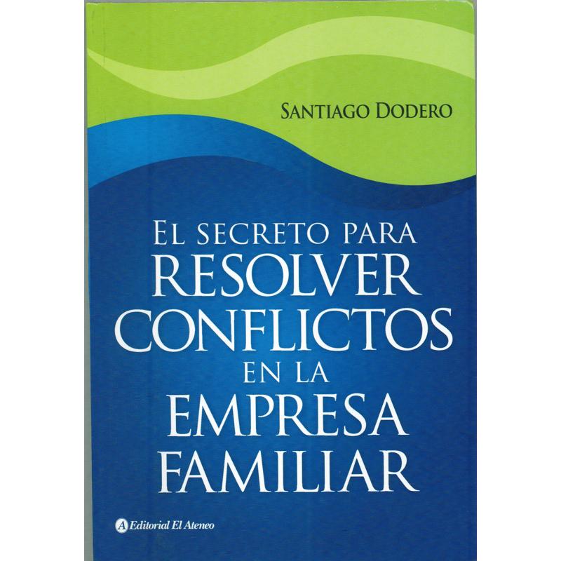 EL SECRETO PARA RESOLVER CONFLICTOS EN LA EMPRESA FAMILIAR
