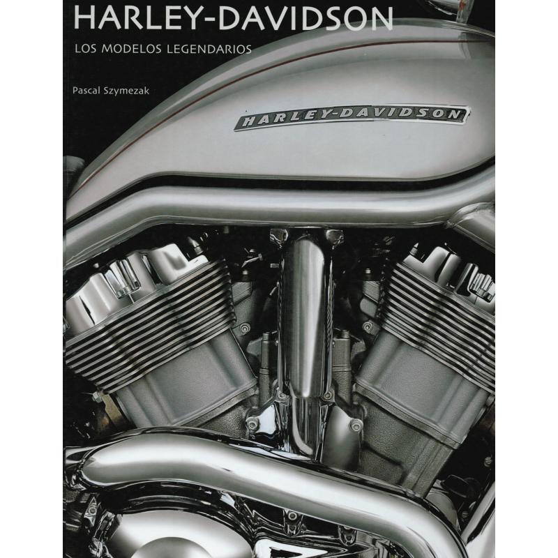 HARLEY-DAVIDSON Los modelos legendarios