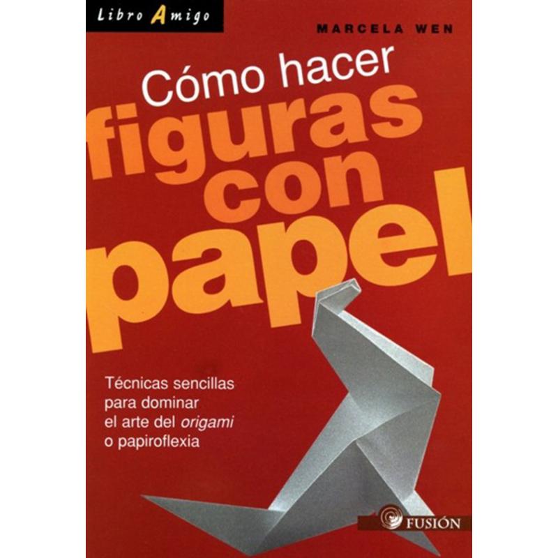 CÓMO HACER FIGURAS CON PAPEL