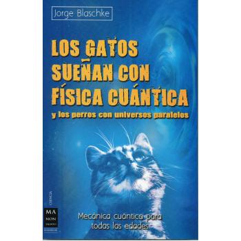 LOS GATOS SUEÑAN CON FÍSICA CUÁNTICA