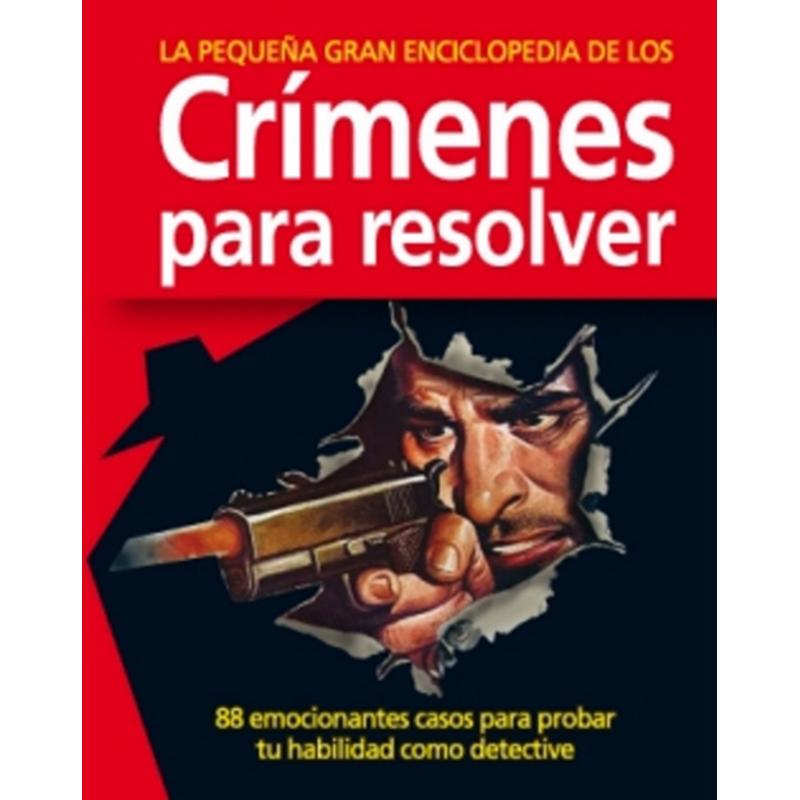 PEQUEÑA GRAN ENCICLOPEDIA DE LOS CRÍMENES PARA RESOLVER