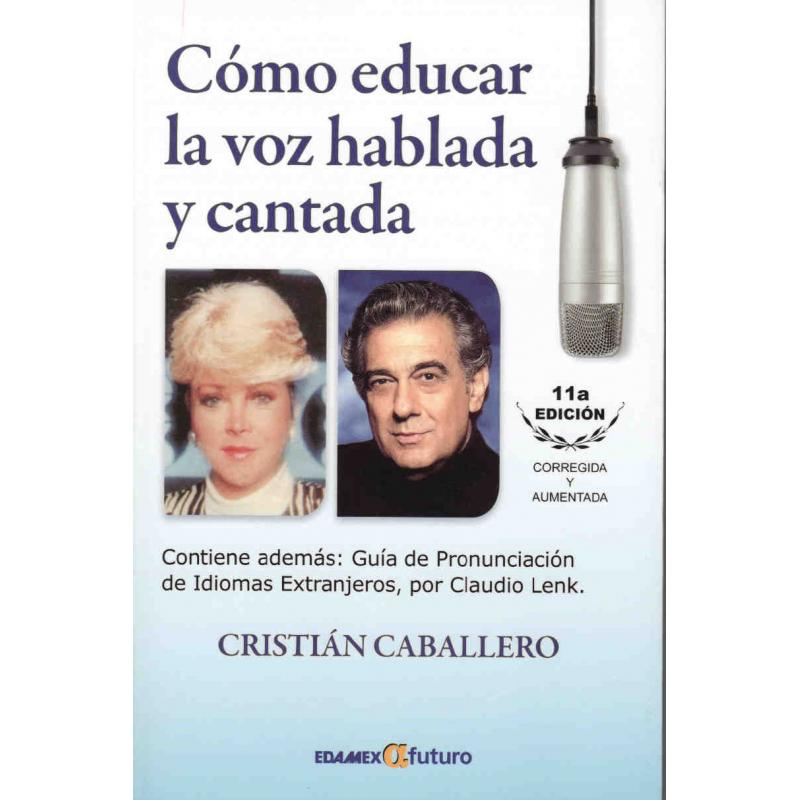 CÓMO EDUCAR LA VOZ HABLADA Y CANTADA